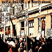 Kofy Brown - Say a Prayer