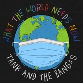 Tank and The Bangas - What The World Needs Now