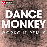 Dance Monkey (Workout Remix) - Power Music Workout - Power Music Workout