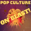 Pop Culture On Blast: Entertainment News, Reviews and Discussion