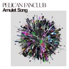 Amulet Song by PELICAN FANCLUB