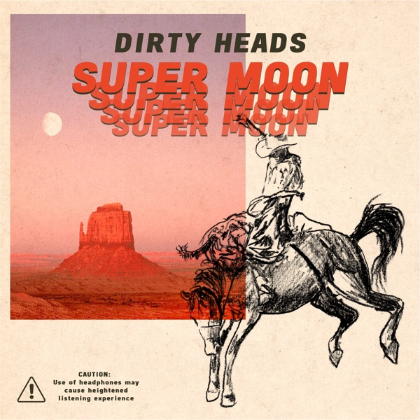 Dirty Heads - Super Moon album wiki, reviews