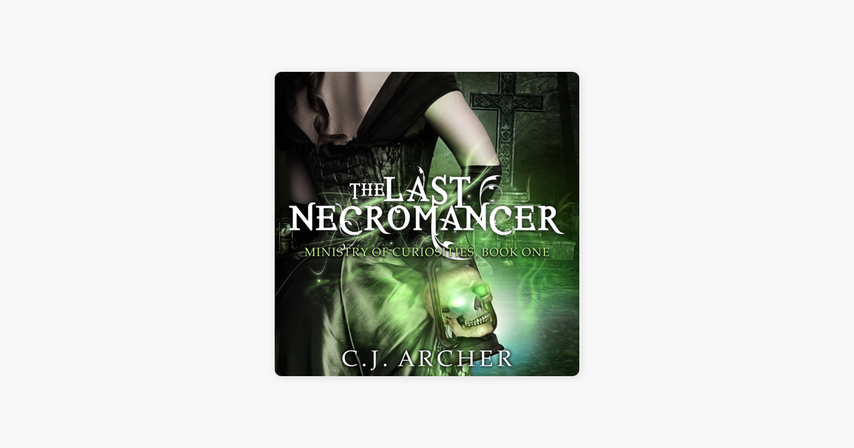 The Last Necromancer - C.J. Archer