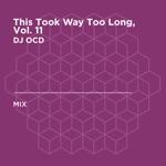 This Took Way Too Long, Vol. 11 (DJ Mix)