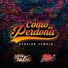 Cómo Se Perdona (Versión Cumbia) [feat. Corazón Serrano] - Single