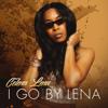 Celena Lena - I Go by Lena