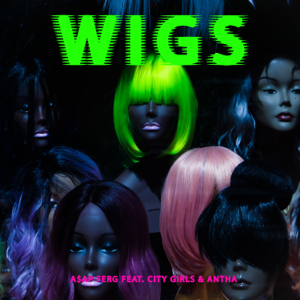 A$AP Ferg - Wigs feat. City Girls & Antha