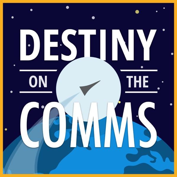 Destiny on the Comms