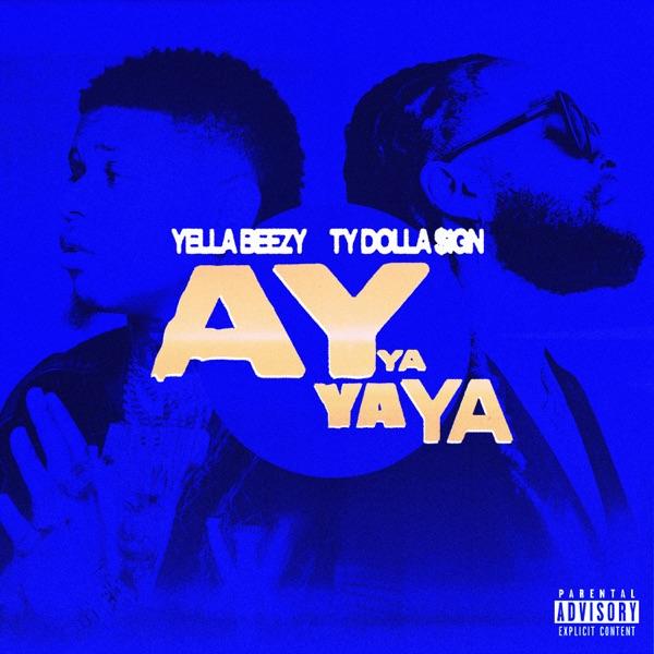 Ay Ya Ya Ya (feat. Ty Dolla $ign) - Single