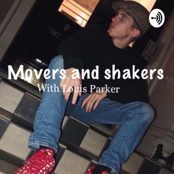 Movers and Shakers with Louis Parker