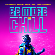 Be More Chill (Original Broadway Cast Recording) - Joe Iconis - Joe Iconis