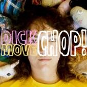 Dick Move - Chop!