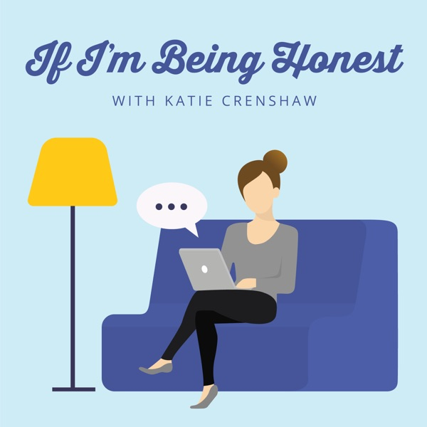 If I'm Being Honest with Katie Crenshaw