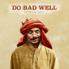 KSHMR - Do Bad Well (feat. Nevve) artwork