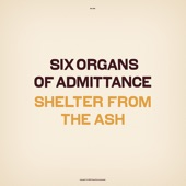 Six Organs of Admittance - Jade Like Wine