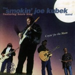 The Smokin' Joe Kubek Band - We Had To Wait (feat. Bnois King)