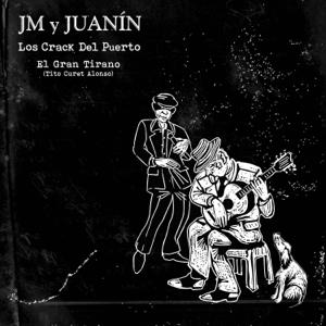JM y Juanín Los Crack Del Puerto - El Gran Tirano