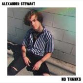 Alexander Stewart - No Thanks