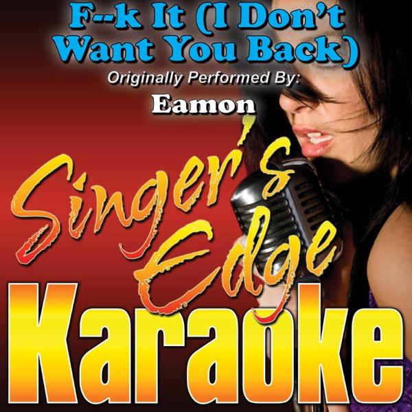 F**k It (I Don't Want You Back) [Originally Performed By Eamon] [Karaoke Version] - Single
