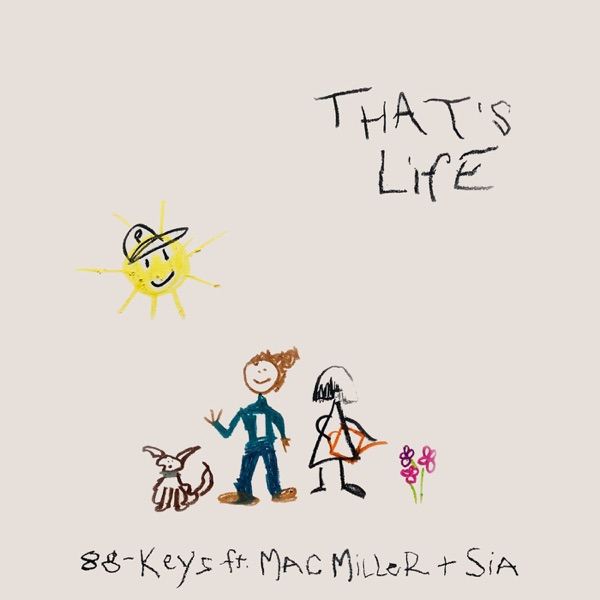 That's Life (feat. Mac Miller & Sia) - Single