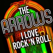 The Arrows - I Love Rock & Roll (Second Version) [2015 Remaster]