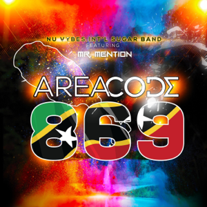 Nu Vybes INT'L Sugar Band - Area Code 869 feat. Mr Mention