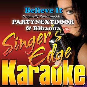 Singer's Edge Karaoke - Believe It (Originally Performed By PARTYNEXTDOOR & Rihanna) [Karaoke]