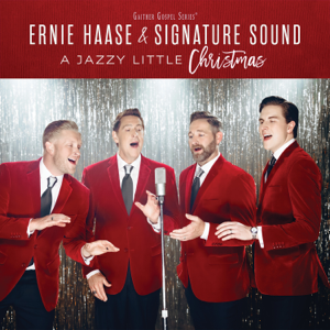 Ernie Haase & Signature Sound - A Jazzy Little Christmas