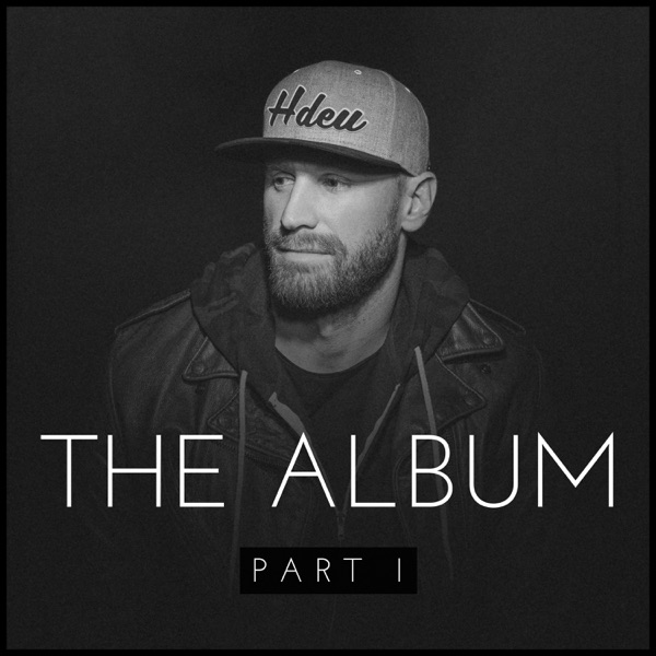 Chase Rice - The Album, Pt. I
