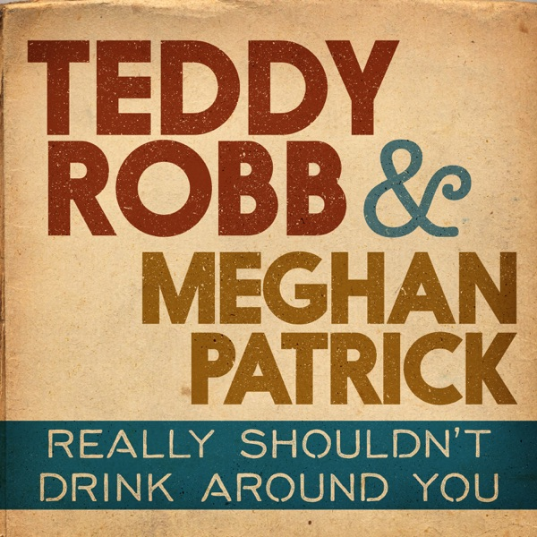 Really Shouldn't Drink Around You - Single
