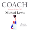 Michael Lewis - Coach: Lessons on the Game of Life (Unabridged) artwork