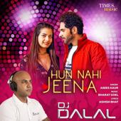 Hun Nai Jeena (DJ Dalal Remix)