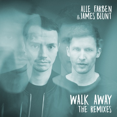 Walk Away (The Remixes) - EP - James Blunt