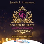 Größer als Verlangen - Golden Dynasty, Teil 1 (Gekürzt)