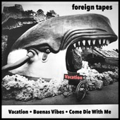 Foreign Tapes - Come Die with Me