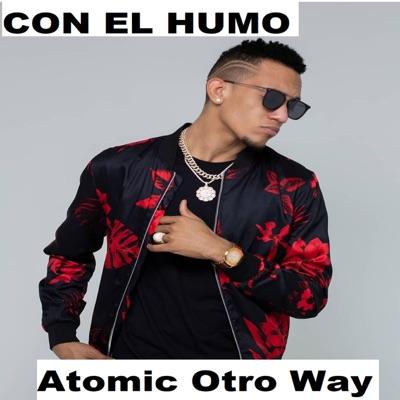 Con el Humo - Single - Atomic Otro Way