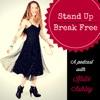 Stand Up Break Free