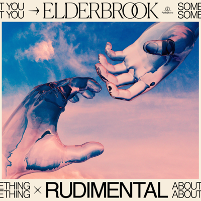 Something About You - Elderbrook & Rudimental song