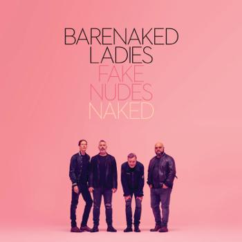 Barenaked Ladies Fake Nudes: Naked music review