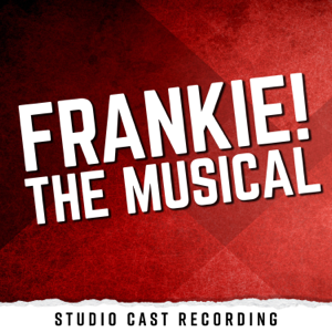 Various Artists - Frankie! The Musical (Studio Cast Recording)
