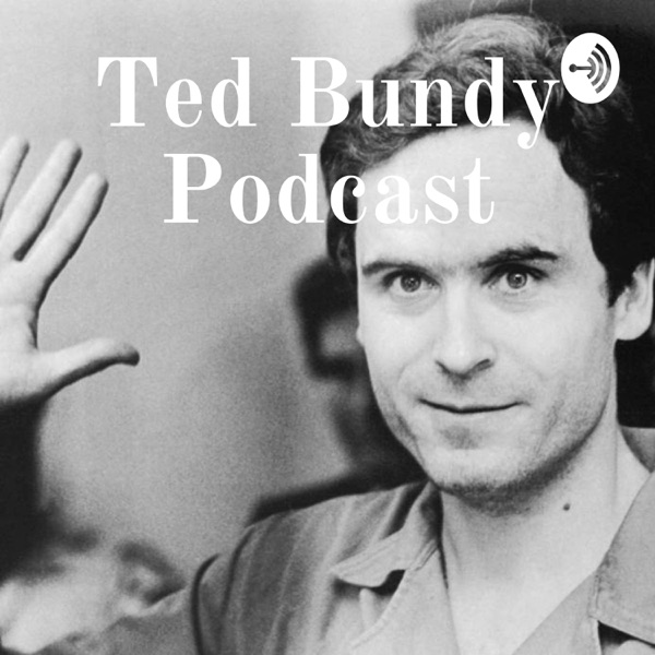 Ted Bundy Podcast