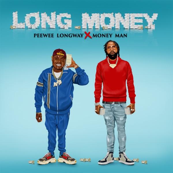 Peewee Longway & Money Man - Long Money album wiki, reviews