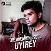 The Dreaming Soul Uyire feat Bharathesh Anudeep Hajeera Single