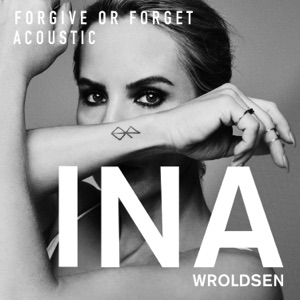 Ina Wroldsen - Forgive or Forget