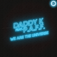 Daddy K We Are the Universe (feat. P.A.F.F.)