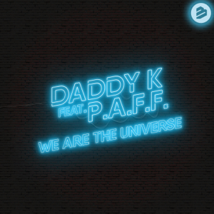 Daddy K - We Are the Universe feat. P.A.F.F.