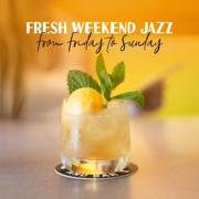 Fresh Weekend Jazz: From Friday to Sunday - Summer Bossa Nova, Restaurant, Cafe Bar, Jazz Chillout Lounge Music for Relaxation - Soft Jazz Mood - Soft Jazz Mood