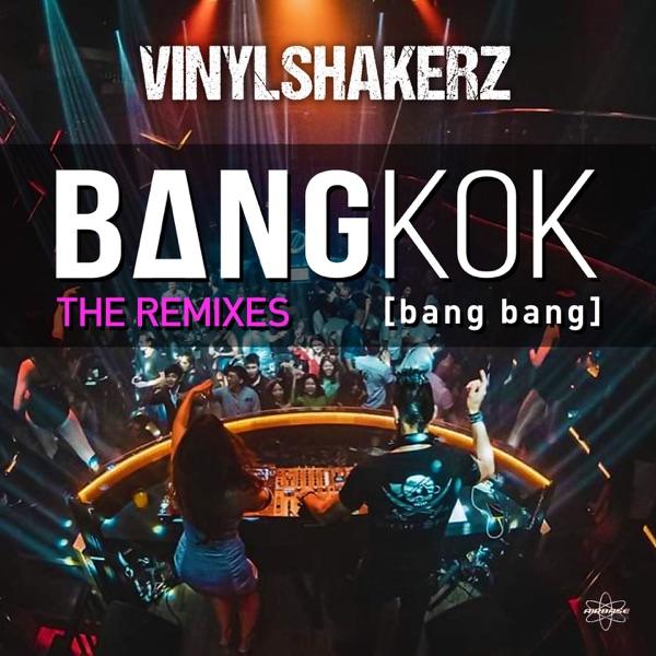 Bangkok (Bang Bang) [The Remixes] - Single