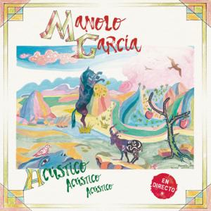 Manolo García - Acústico Acústico Acústico (En Directo)