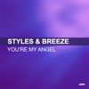 Styles & Breeze - You're My Angel (Extended Mix) artwork